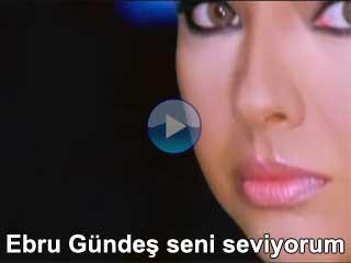 Ebru Gündeş Seni seviyorum video klibi ve şarkı sözü