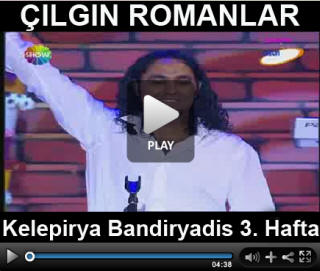 Çılgın Romanlar Video 3