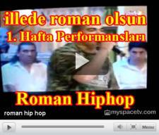 Roman Hiphopun 1. hafta performansı
