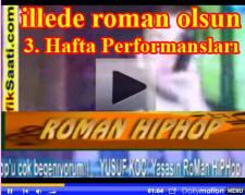 Roman Hiphop grubu 3. hafta