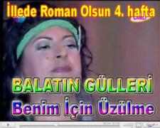 Balatın Gülleri videoları