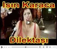 Işın Karaca Dilektaşı şarkısı