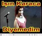 Işın Karaca Diyemedim video klip şarkısının klibi