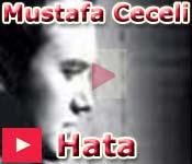 Mustafa Ceceli Hata 2010 video klibi izle dinle şarkı sözü