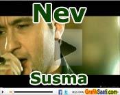 Nev susma şarkısı şarkı sözü videosu