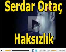 Serdar Ortaç haksizlik klibi şarkı sözü