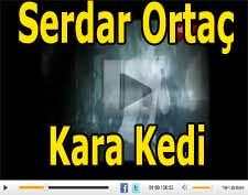 Serdar Ortaç kara kedi albümü karakedi şarkısı dinle video izle