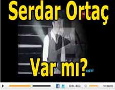 Serdar Ortaç var mı şarkısının videosu