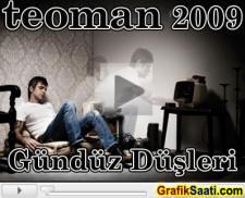 Teoman 2009 Gündüz Düşleri seyret Gunduz Dusleri Video izle Düşlerinin dinle duslerinin klip yeni klibi son videosu